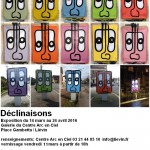 » Déclinaisons» exposition à la Galerie du Centre Arc en Ciel / Liévin